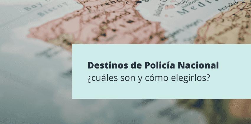 destinos policia nacional