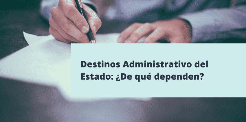 Destinos administrativo del estado