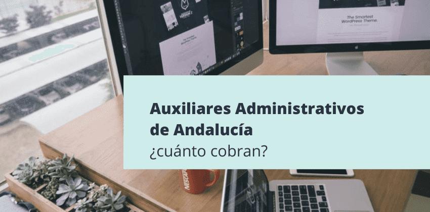 ¿Cuánto cobran los auxiliares administrativos en Andalucía?