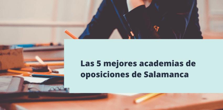 Mejores academias de oposiciones en Salamanca